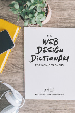 The Web Design Dictionary: A Non-Designer's Guide to Web Design Terminology // Amanda Schoedel Creative