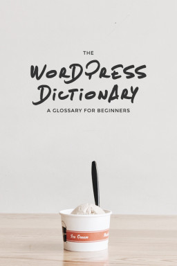 The WordPress Dictionary: A Glossary for Beginners